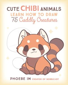 [Cute Chibi Animals: Learn How To Draw 75 Cuddly Creatures (Product Image)]