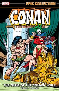 [Conan The Barbarian: Epic Collection: The Original Marvel Years: The Curse Of The Golden Skull (Product Image)]