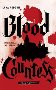 [Lady Slayers: Book 1: Blood Countess (Product Image)]