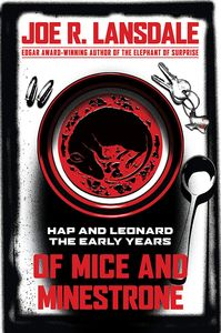 [Of Mice & Minestrone: Hap & Leonard: The Early Years (Product Image)]