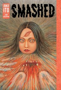 [Smashed: Junji Ito Story Collection (Hardcover) (Product Image)]