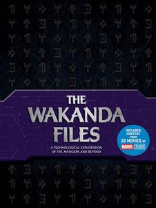 [The Wakanda Files: A Technological Exploration Of The Avengers & Beyond (Hardcover) (Product Image)]