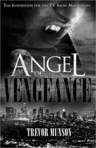 [Angel Of Vengeance: The Novel That Inspired The TV Show Moonlight (Product Image)]
