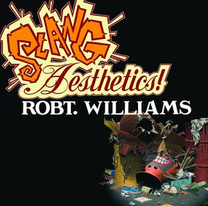 [Slang Aesthetics: Robt. Williams (Hardcover) (Product Image)]