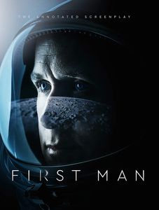 [First Man: The Annotated Screenplay (Hardcover) (Product Image)]