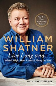 [William Shatner: Live Long And... What I Learned Along The Way (Product Image)]