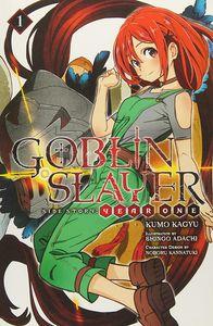 [Goblin Slayer Side Story: Year One: Light Novel: Volume 1 (Product Image)]