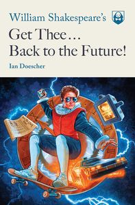 [William Shakespeare's Get Thee Back To The Future! (Product Image)]