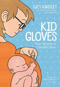 [Kid Gloves: Nine Months Of Careful Chaos (Product Image)]