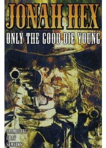 [Jonah Hex: Volume 4: Only The Good Die Young (Titan Edition) (Product Image)]