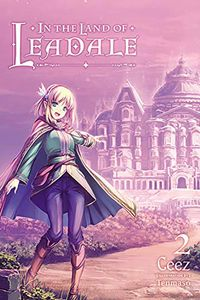 [In The Land Of Leadale: Volume 2 (Light Novel) (Product Image)]