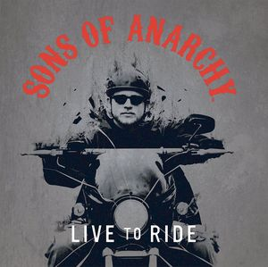 [Sons Of Anarchy: Live To Ride (Hardcover) (Product Image)]