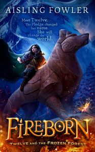 [Fireborn: Twelve & The Frozen Forest (Hardcover) (Product Image)]