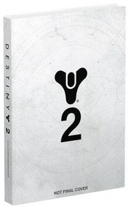 [Destiny 2: Limited Edition Guide (Hardcovers) (Product Image)]