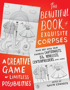 [The Beautiful Book Of Exquisite Corpses: A Creative Game of Limitless Possibilities (Product Image)]