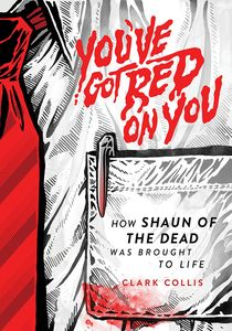 [You've Got Red On You: How Shaun Of Dead Was Brought To Life (Hardcover) (Product Image)]