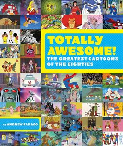 [Totally Awesome: The Greatest Cartoons Of The Eighties (Hardcover) (Product Image)]