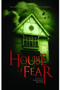 [House Of Fear: An Anthology Of Haunted House Stories (Product Image)]