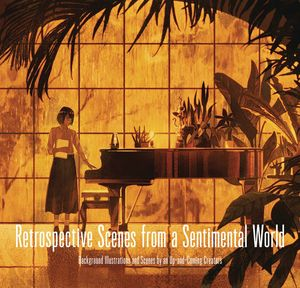 [Retrospective Scenes From A Sentimental World (Product Image)]