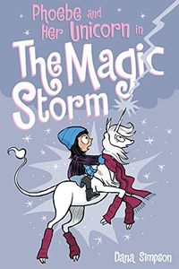 [Phoebe & Her Unicorn: Volume 6: The Magic Storm (Product Image)]