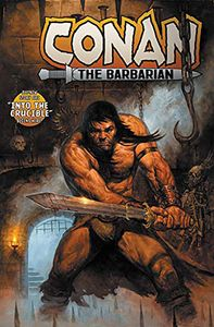 [Conan The Barbarian: Volume 1: Into The Crucible (Product Image)]