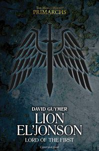 [Warhammer: Horus Heresy: Lion El'jonson: Lord Of The First (Hardcover) (Product Image)]
