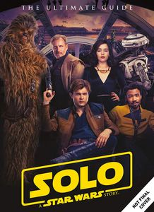 [Solo: A Star Wars Story: Ultimate Guide (Product Image)]