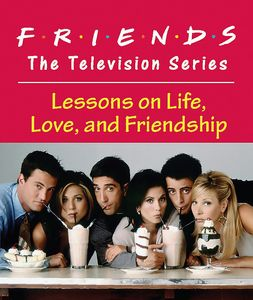 [Friends: The Television Series: Lessons On Life, Love, & Friendship (Product Image)]