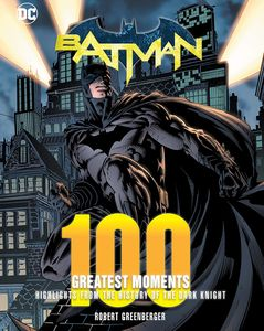 [Batman: 100 Greatest Moments (Hardcover) (Product Image)]
