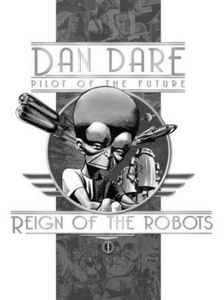 [Classic Dan Dare: The Reign Of The Robots (Hardcover) (Product Image)]
