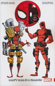 [Spider-Man/Deadpool: Volume 0: Don`t Call It A Team Up (Product Image)]