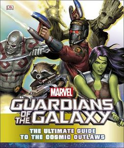 [Guardians Of The Galaxy: The Ultimate Guide To The Cosmic Outlaws (Hardcover) (Product Image)]