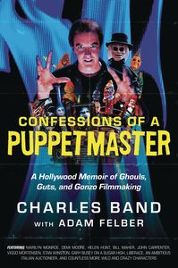 [Confessions Of A Puppetmaster: A Hollywood Memoir Of Ghouls, Guts & Gonzo Filmmaking (Hardcover) (Product Image)]