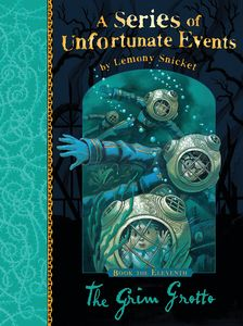 [A Series of Unfortunate Events: Book 11: The Grim Grotto (Signed Edition) (Product Image)]