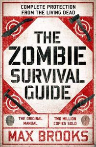 [The Zombie Survival Guide: Complete Protection From The Living Dead (Product Image)]