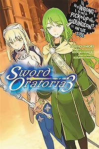 [Is It Wrong To Try To Pick Up Girls In A Dungeon?: Sword Oratoria: Volume 3 (Product Image)]