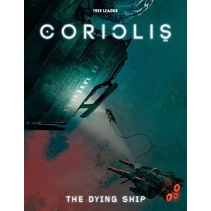 [Coriolis: The Dying Ship RPG (Product Image)]
