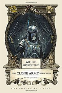 [William Shakespeare's The Clone Army Attacketh (Hardcover) (Product Image)]