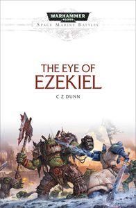 [Warhammer 40K: Space Marine Battles: The Eye Of Ezekiel (Product Image)]