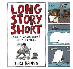 [Long Story Short: 100 Classic Books In Three Panels (Hardcover) (Product Image)]