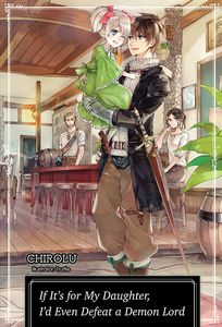 [If It's For My Daughter, I'd Even Defeat A Demon Lord: Volume 1 (Light Novel) (Product Image)]