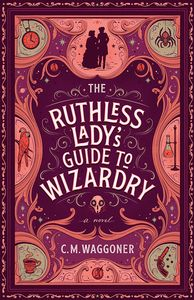 [The Ruthless Lady's Guide To Wizardry (Product Image)]