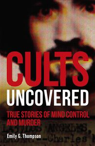 [Cults Uncovered: True Stories Of Mind Control & Murder (Product Image)]