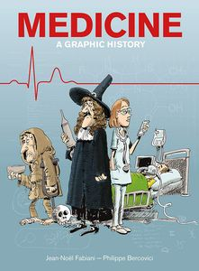 [Medicine: A Graphic History (Product Image)]
