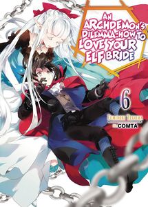 [Archdemon's Dilemma: How Love Your Elf Bride: Volume 06 (Light Novel) (Product Image)]