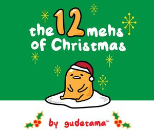 [The Twelve Mehs Of Christmas By Gudetama (Hardcover) (Product Image)]