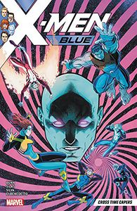 [X-Men: Blue: Volume 3: Cross Time Capers (Product Image)]