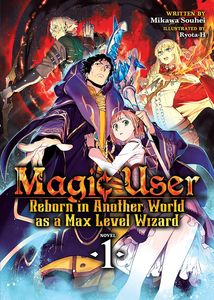 [Magic User: Reborn In Another World As A Max Level Wizard: Volume 1 (Light Novel) (Product Image)]