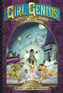[Girl Genius: Second Journey: Volume 4: Kings & Wizards (Product Image)]