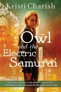 [Owl: Book 3: Owl & The Electric Samurai (Product Image)]